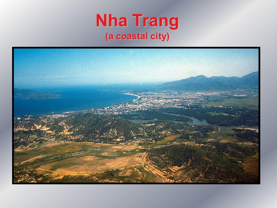 Nha Trang (a coastal city)