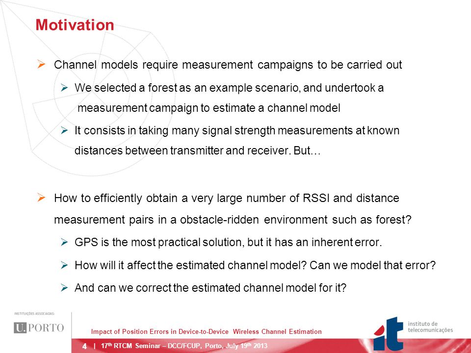 15 GPS Error Model   17 th RTCM Seminar – DCC/FCUP, Porto, July 19 th 2013 Impact of Position Errors in Device-to-Device Wireless Channel Estimation