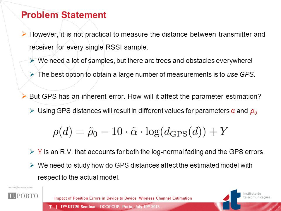 18 Distance Uncertainty Actual distances model: GPS distances model:  The two equations hold on the Least-Squares sense.
