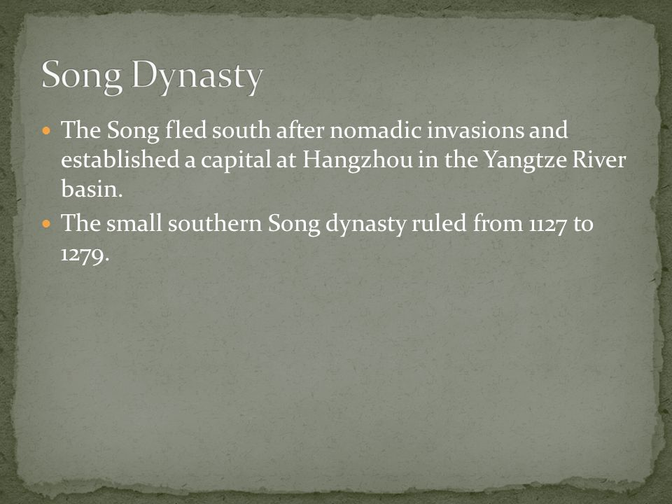 The Song fled south after nomadic invasions and established a capital at Hangzhou in the Yangtze River basin.