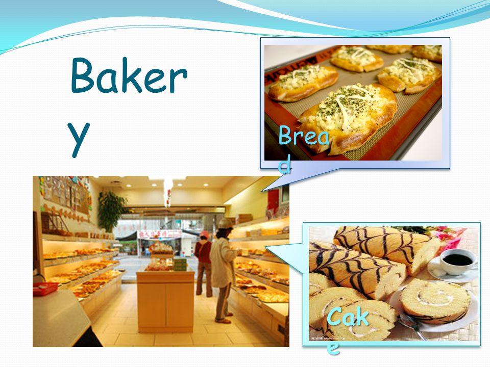Baker y Cak e Brea d