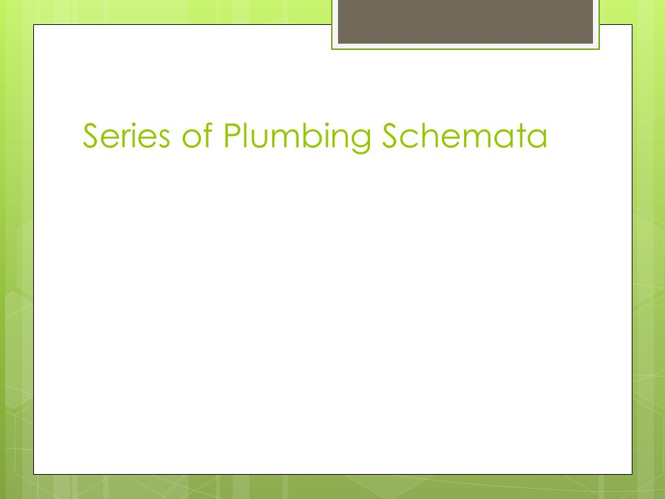Series of Plumbing Schemata