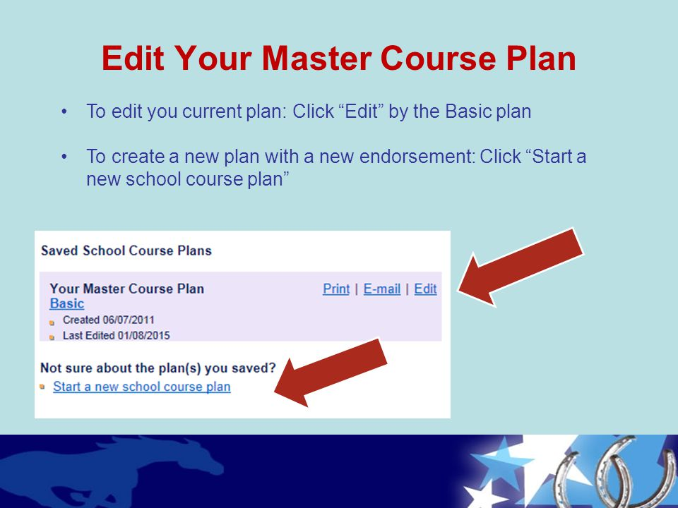 """Edit Your Master Course Plan To edit you current plan: Click """"Edit"""" by the Basic plan To create a new plan with a new endorsement: Click """"Start a new"""