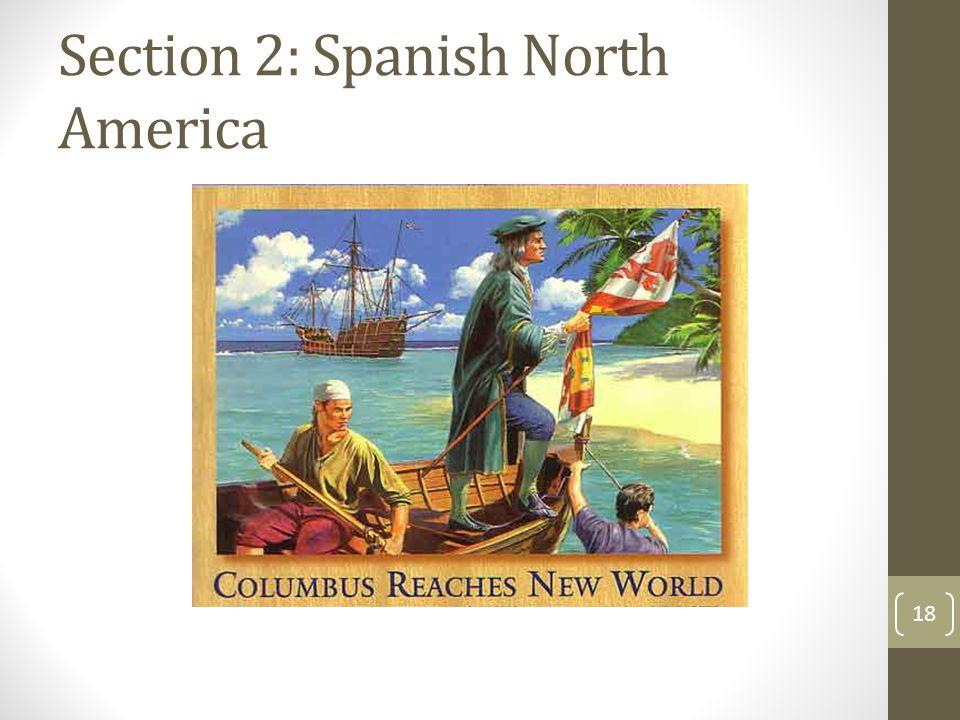 Section 2: Spanish North America 18