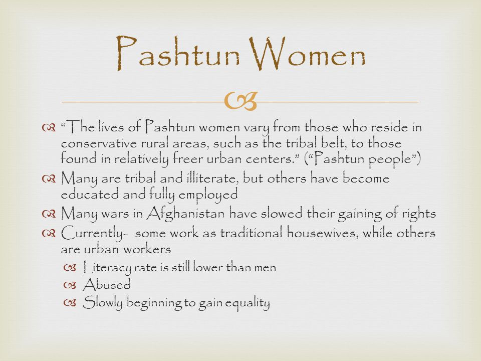 "  ""The lives of Pashtun women vary from those who reside in conservative rural areas, such as the tribal belt, to those found in relatively freer ur"