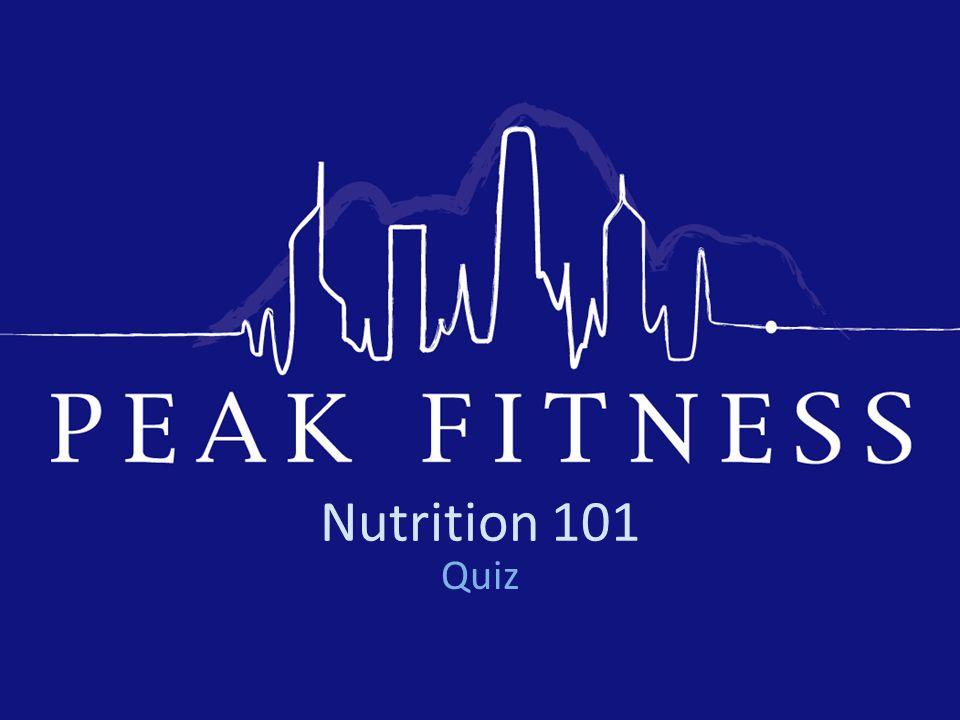 Nutrition 101 Quiz