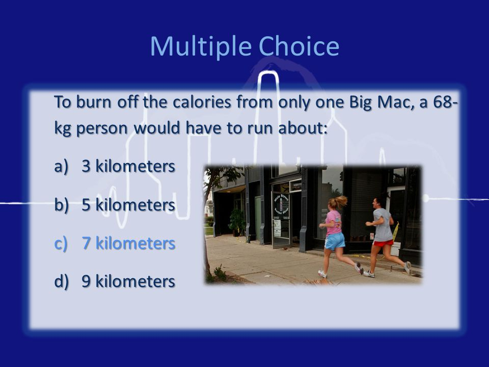 Multiple Choice To burn off the calories from one egg tart, a 68-kg person would have to lift weights for about: a)75 minutes b)50 minutes c)25 minutes d)10 minutes