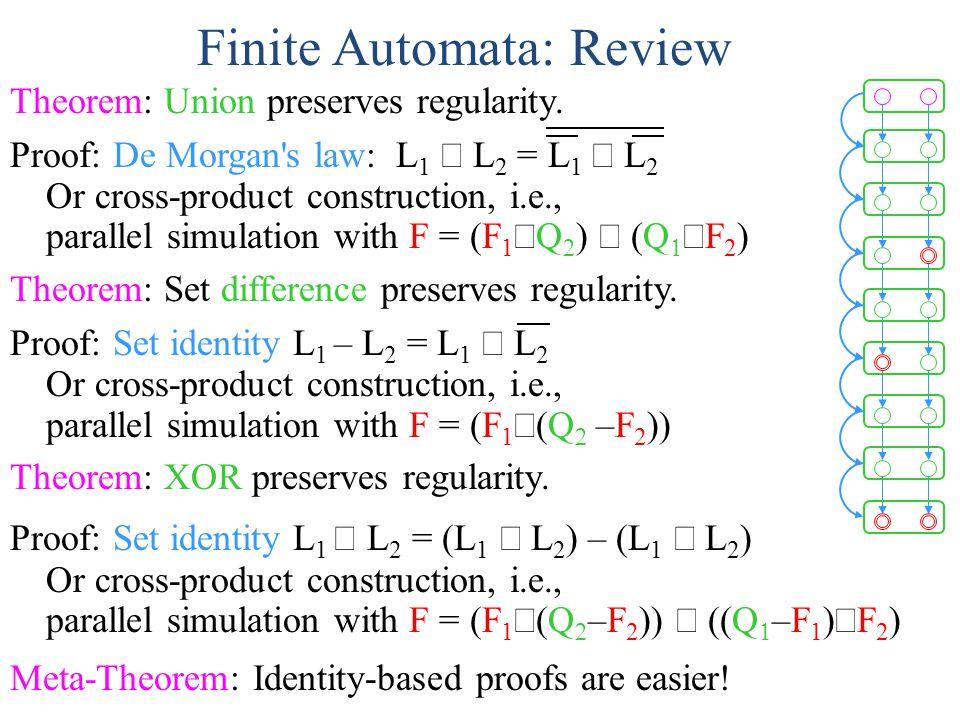 Finite Automata: Review Theorem: Union preserves regularity.
