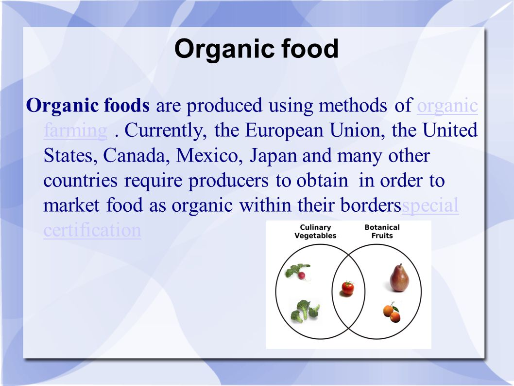 Organic food Organic foods are produced using methods of organic farming.