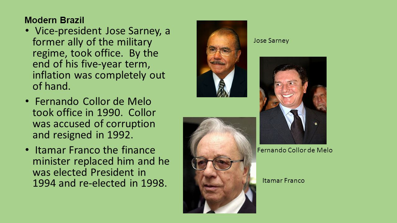 Modern Brazil Vice-president Jose Sarney, a former ally of the military regime, took office. By the end of his five-year term, inflation was completel
