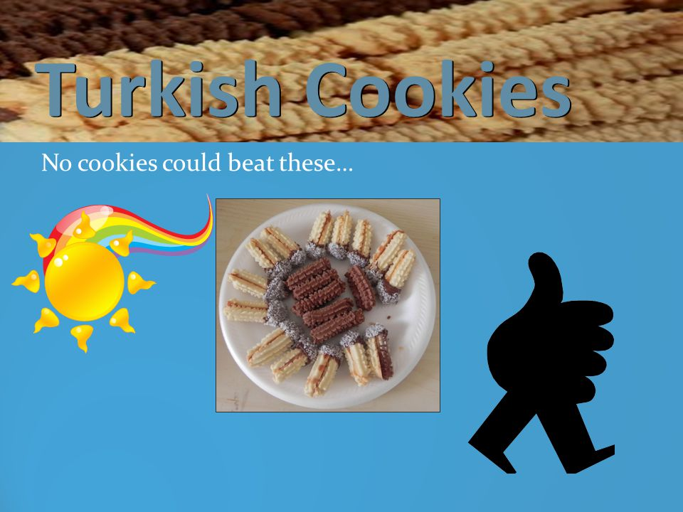 Turkish Cookies No cookies could beat these…