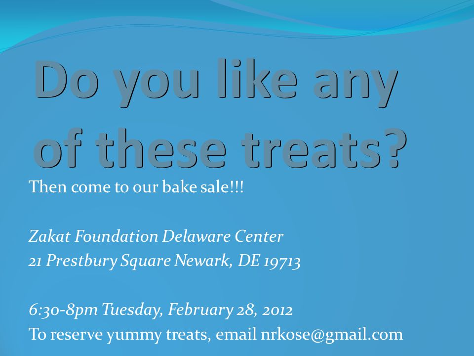 Do you like any of these treats. Then come to our bake sale!!.