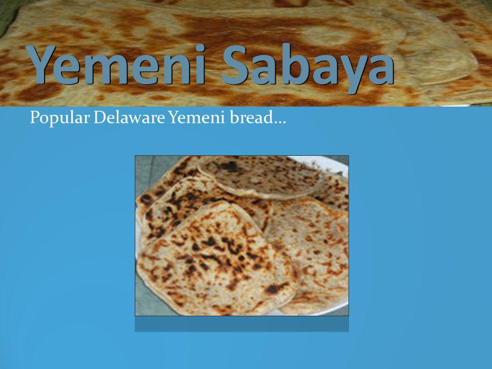 Yemeni Sabaya Popular Delaware Yemeni bread…