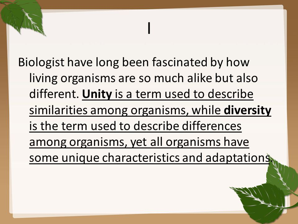 I Biologist have long been fascinated by how living organisms are so much alike but also different.