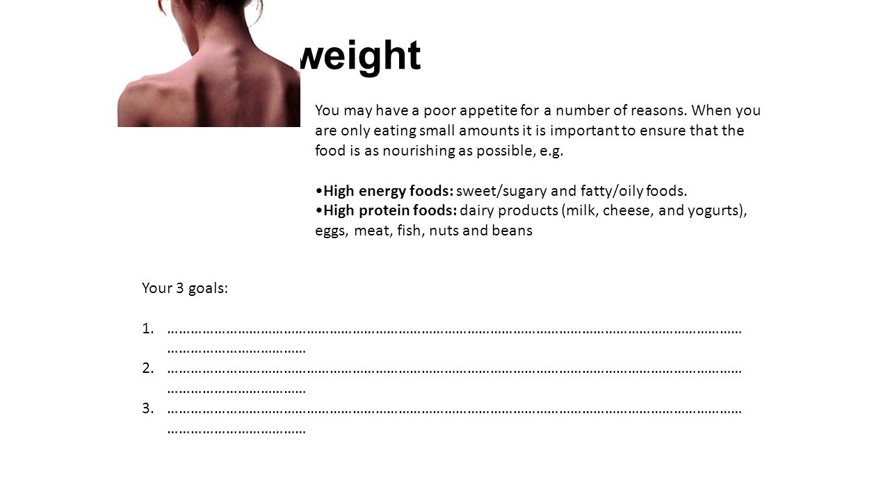 Underweight You may have a poor appetite for a number of reasons.