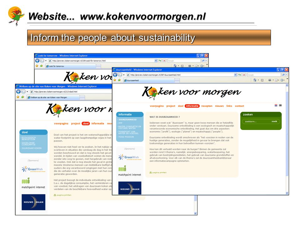 Website... www.kokenvoormorgen.nl Inform the people about sustainability