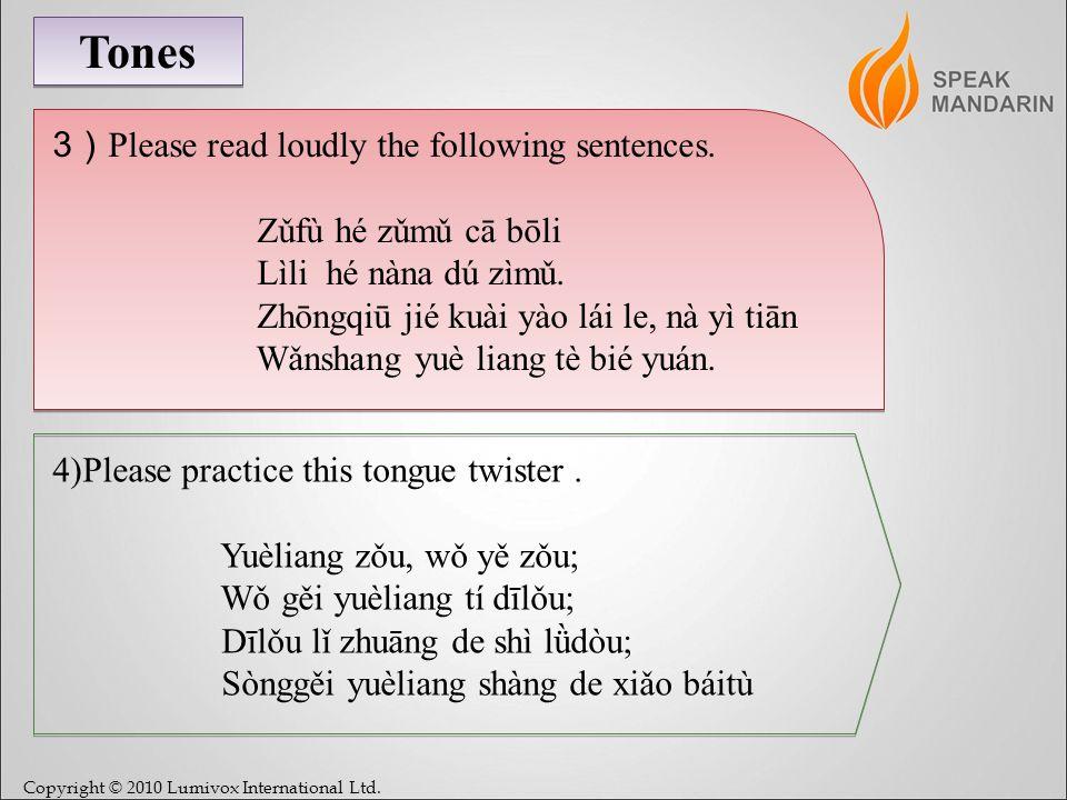 Copyright © 2010 Lumivox International Ltd. Tones 3 ) Please read loudly the following sentences.