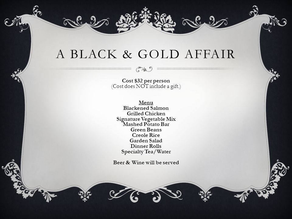 A BLACK & GOLD AFFAIR Friday, April 3, 2015 6:30 pm College Park Woman's Club 3413 Main Street College Park, GA 30331 (parking on Rugby Street) ~ Dinner & Dancing