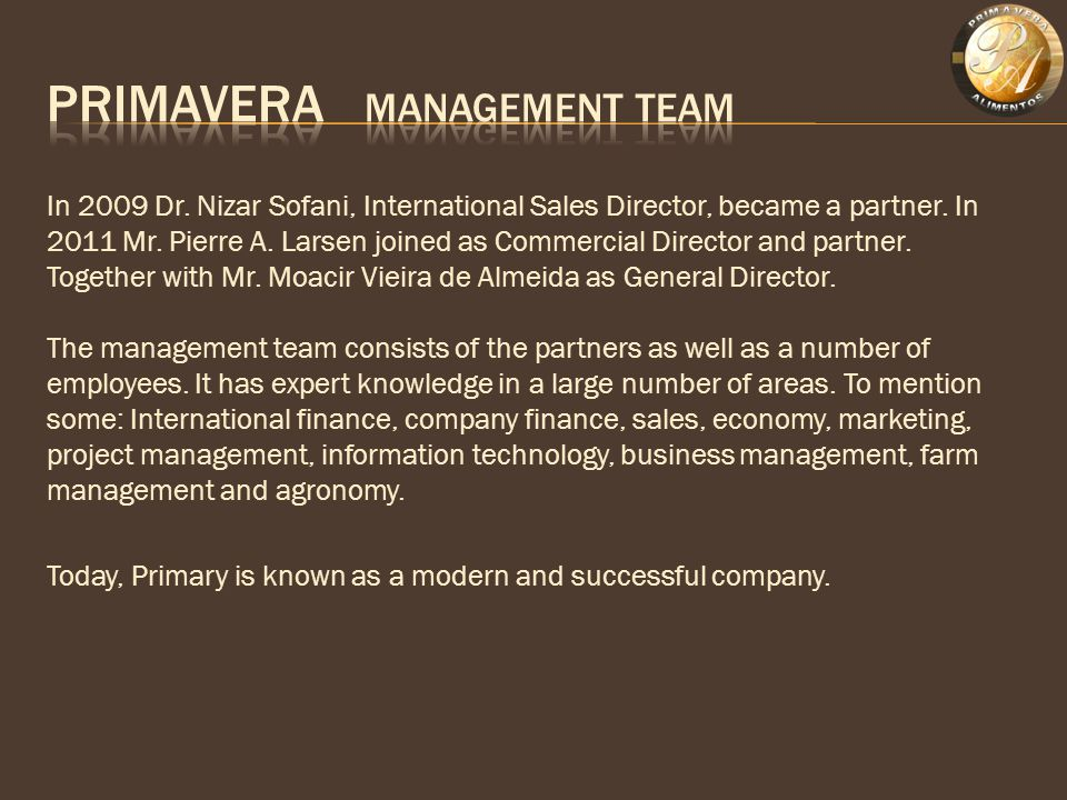 In 2009 Dr. Nizar Sofani, International Sales Director, became a partner.