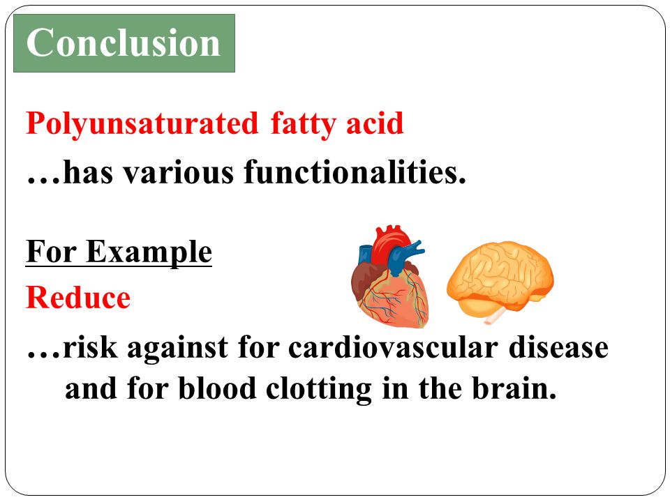 Polyunsaturated fatty acid … has various functionalities.