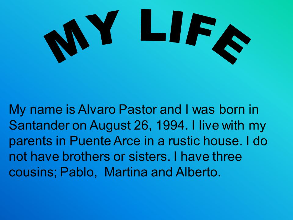 My name is Alvaro Pastor and I was born in Santander on August 26, 1994.