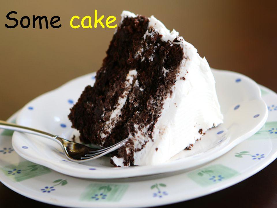 Some cake