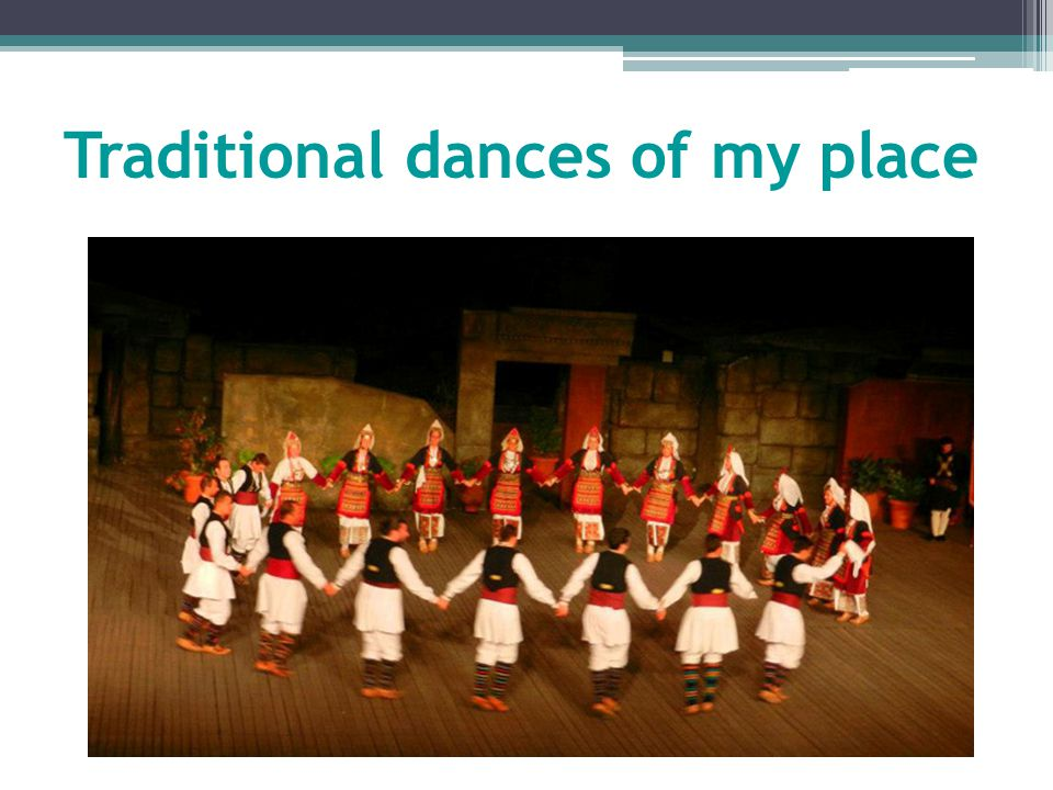 Traditional dances of my place