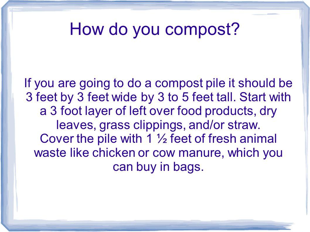 How do you compost.