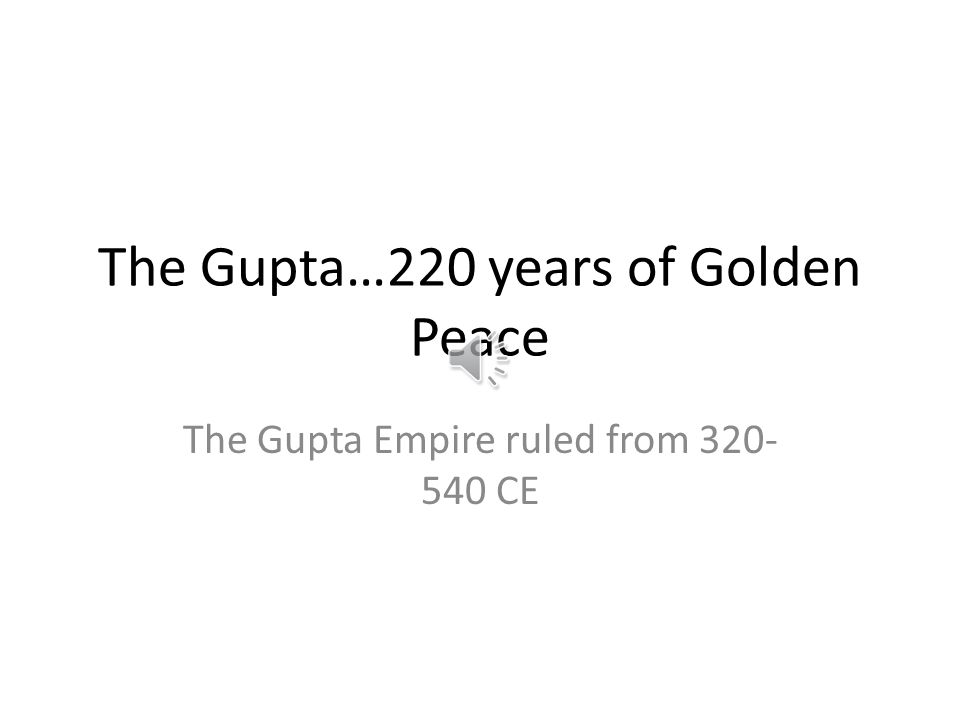 What Do I Have To Do.You should now be familiar with the Gupta Empire.