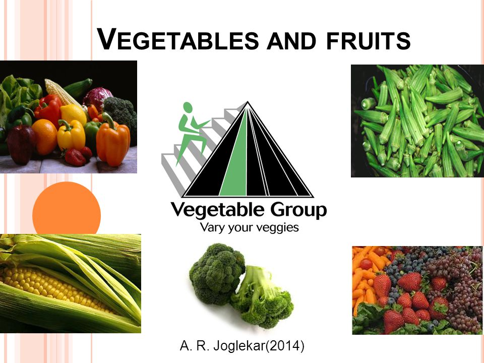 V EGETABLES AND FRUITS A. R. Joglekar(2014)