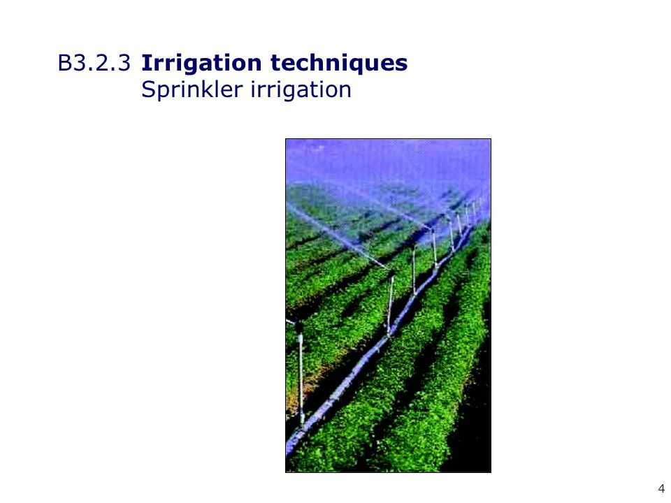 4 B3.2.3Irrigation techniques Sprinkler irrigation