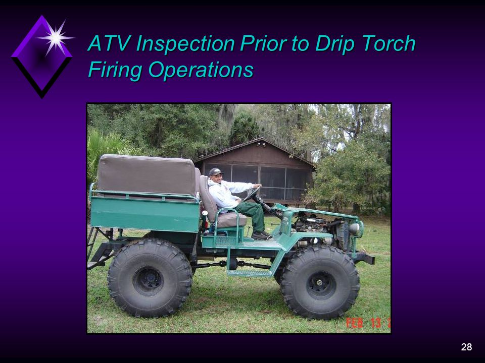 28 ATV Inspection Prior to Drip Torch Firing Operations