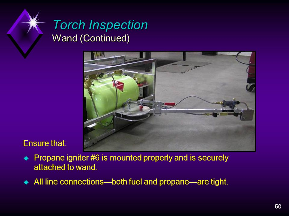 50 Ensure that: u Propane igniter #6 is mounted properly and is securely attached to wand.