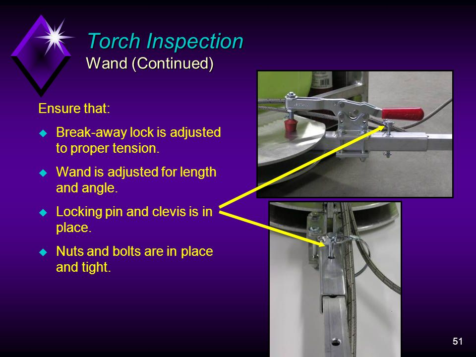 51 Torch Inspection Wand (Continued) Ensure that: u Break-away lock is adjusted to proper tension.