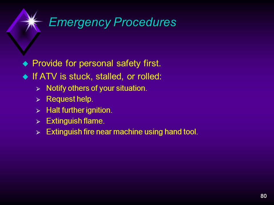 80 Emergency Procedures u Provide for personal safety first.