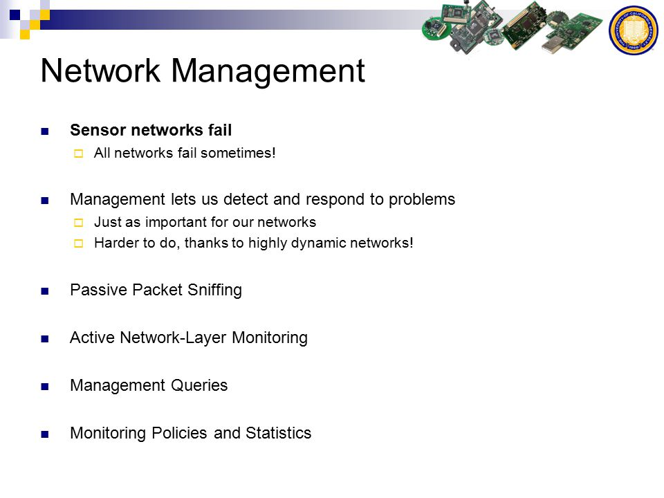 Network Management Sensor networks fail  All networks fail sometimes.