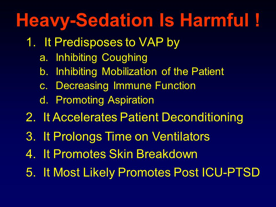 Heavy-Sedation Is Harmful .