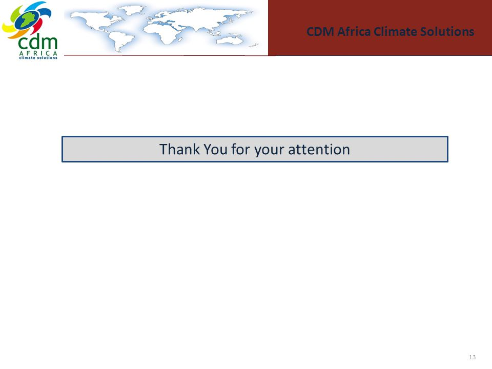 CDM Africa Climate Solutions 13 Thank You for your attention