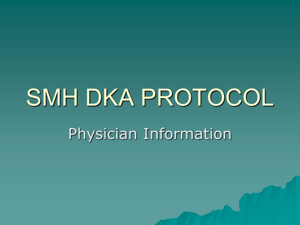 SMH DKA PROTOCOL Physician Information