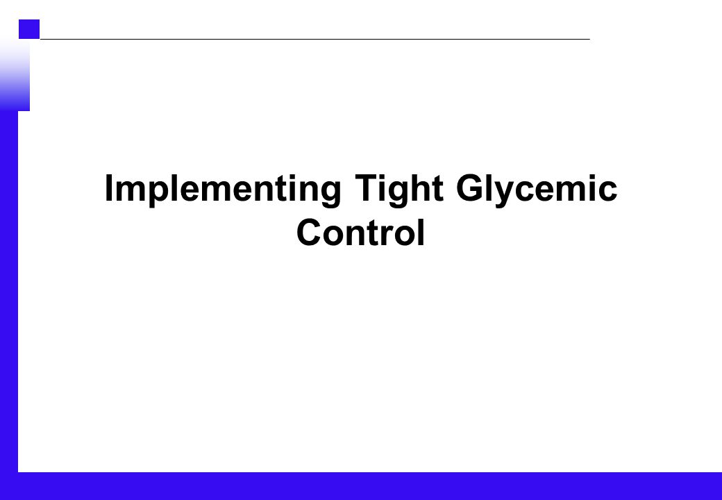 Implementing Tight Glycemic Control