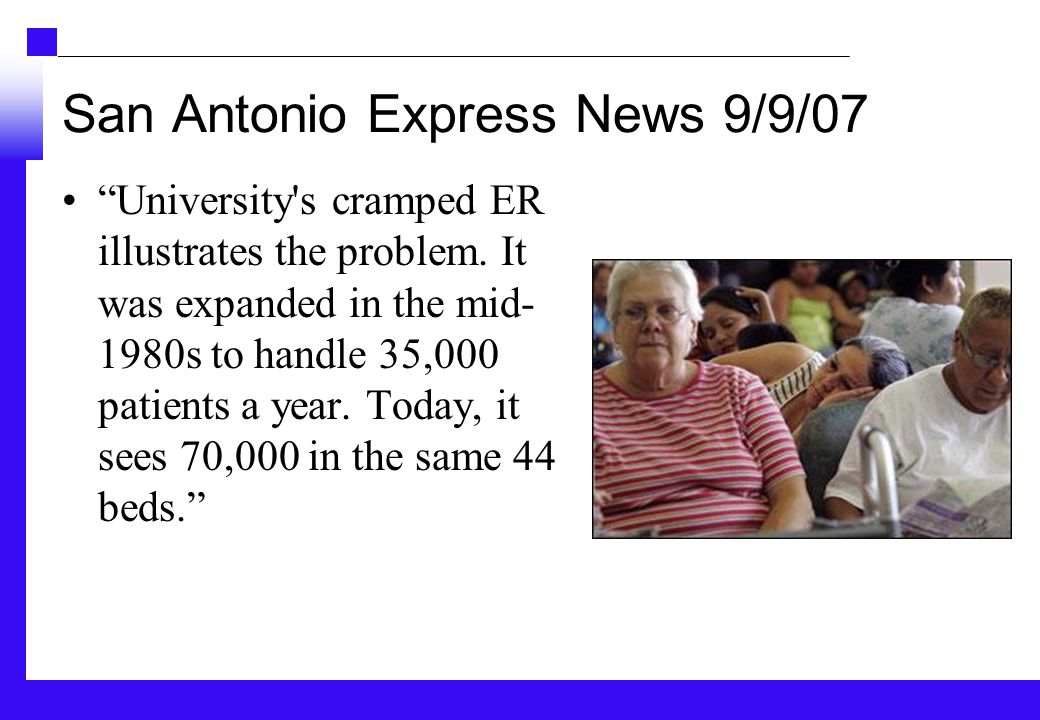 San Antonio Express News 9/9/07 University s cramped ER illustrates the problem.