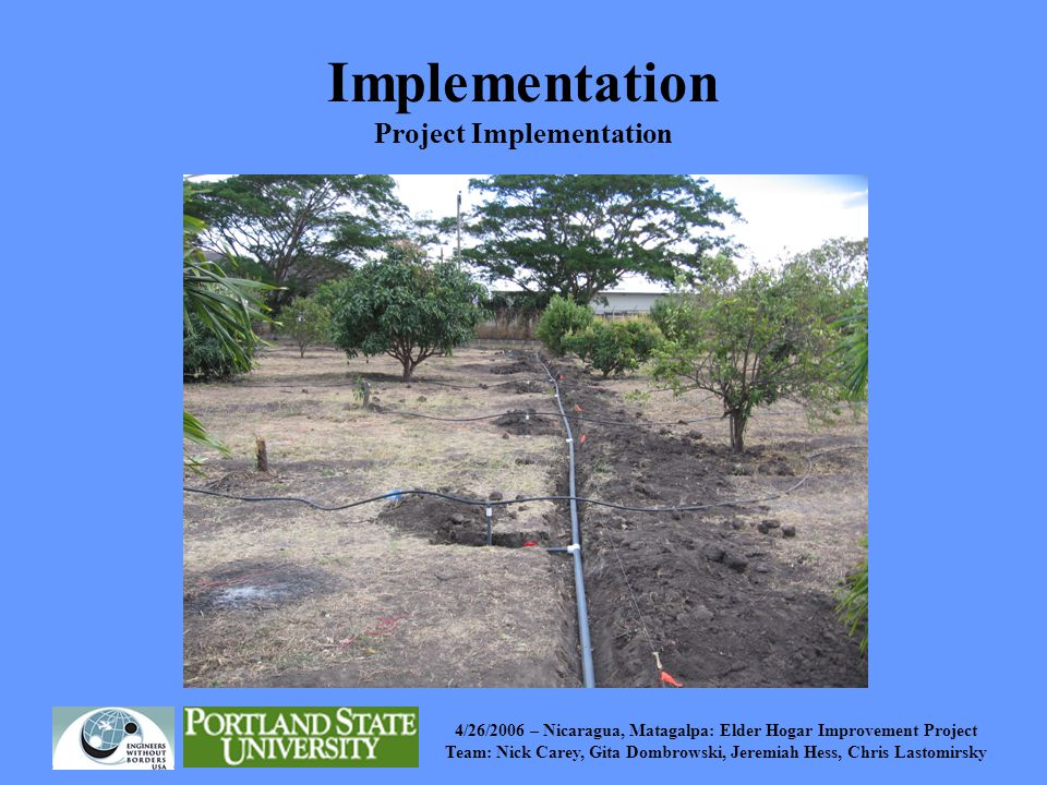 4/26/2006 – Nicaragua, Matagalpa: Elder Hogar Improvement Project Team: Nick Carey, Gita Dombrowski, Jeremiah Hess, Chris Lastomirsky Implementation Project Implementation