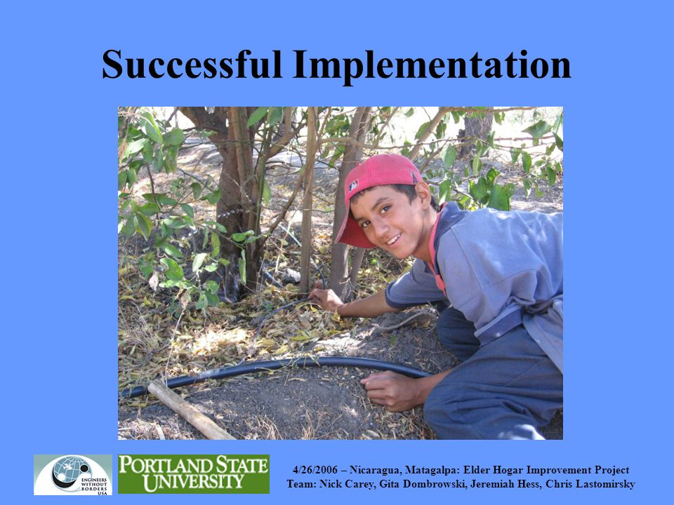 4/26/2006 – Nicaragua, Matagalpa: Elder Hogar Improvement Project Team: Nick Carey, Gita Dombrowski, Jeremiah Hess, Chris Lastomirsky Successful Imple