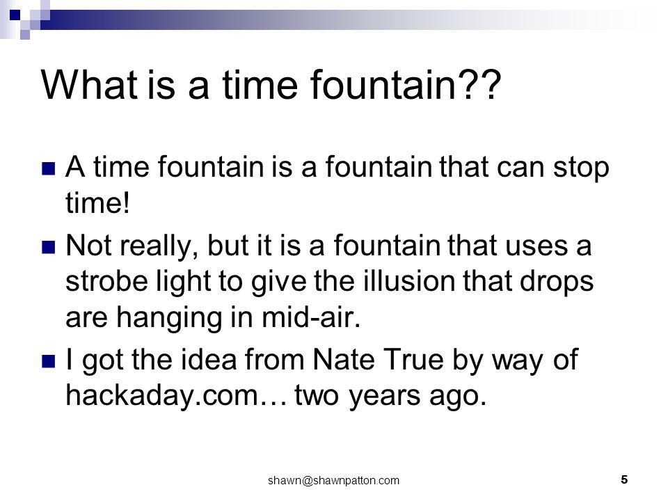 shawn@shawnpatton.com6 Nate True's Time Fountain