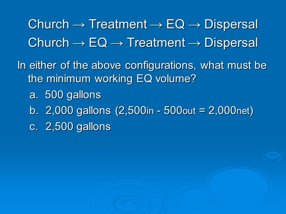Church → Treatment → EQ → Dispersal Church → EQ → Treatment → Dispersal In either of the above configurations, what must be the minimum working EQ volume.
