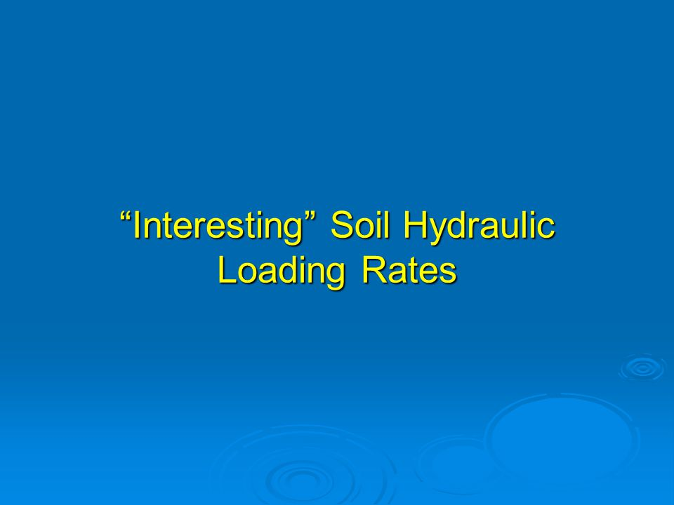 Interesting Soil Hydraulic Loading Rates