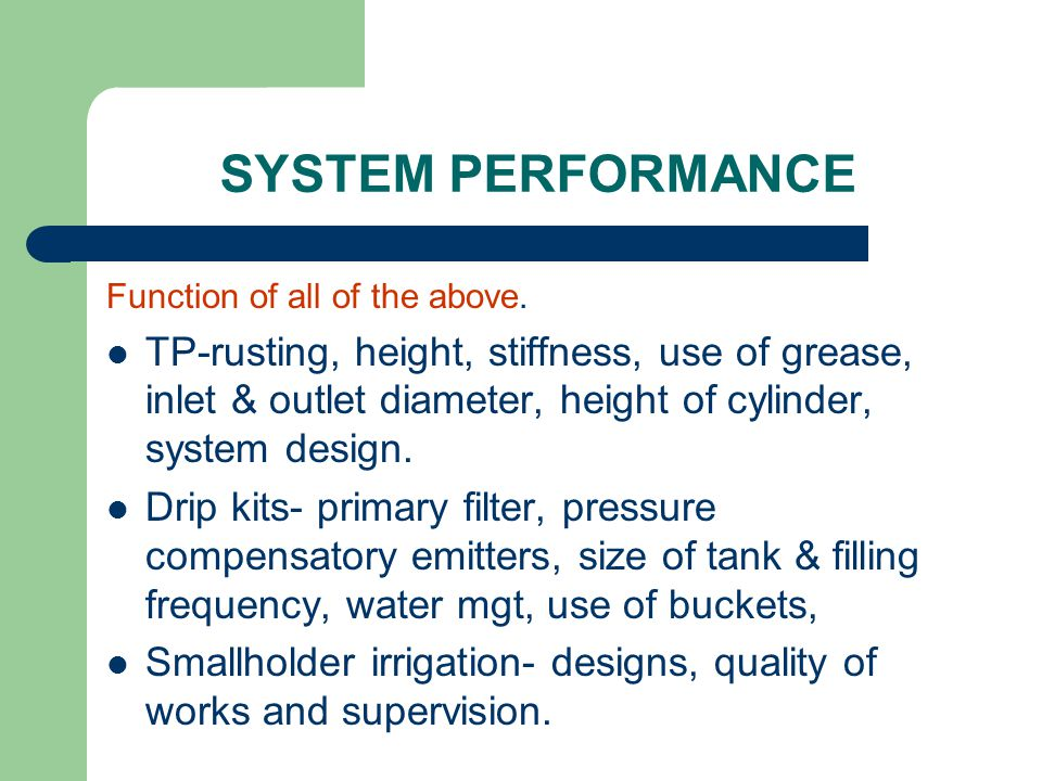 SYSTEM PERFORMANCE Function of all of the above.