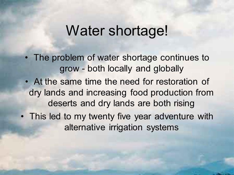 Water shortage.