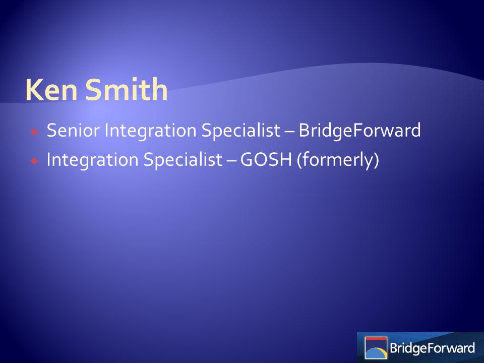  Senior Integration Specialist – BridgeForward  Integration Specialist – GOSH (formerly)