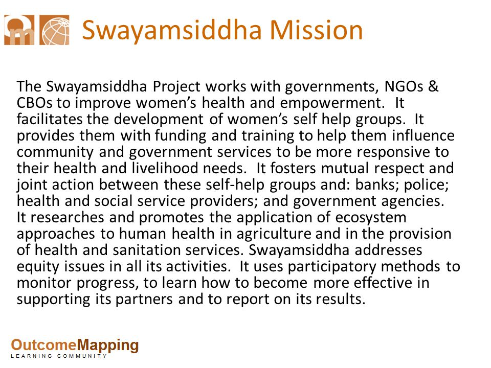 Swayamsiddha Mission The Swayamsiddha Project works with governments, NGOs & CBOs to improve women's health and empowerment.